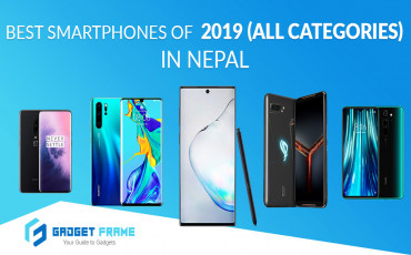 Best Smartphones to Buy in Nepal in 2019: In Different Category