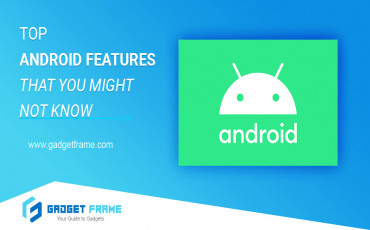 Features of Android that you Might not Know
