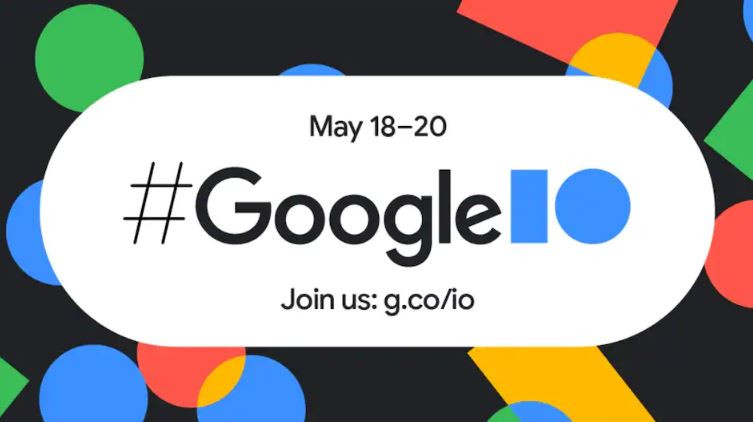 Google I/O 2021 May 18 | What to Expect ?